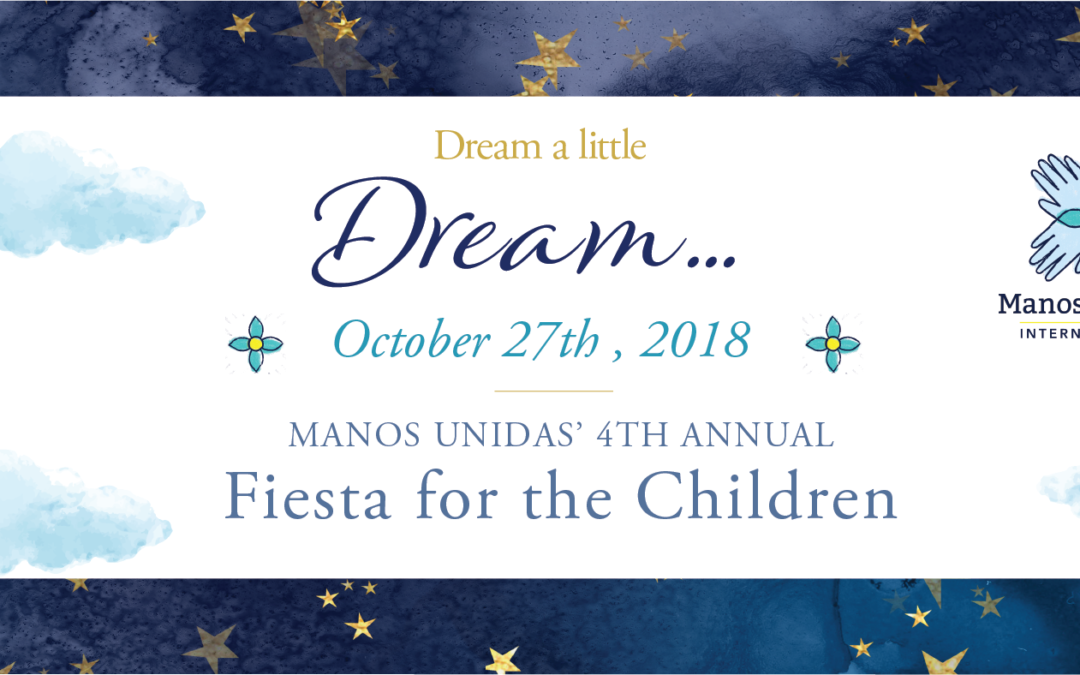 "Join us for the 4th Annual Fiesta For the Children : ""Dream a Little Dream"" – 10/27/18"